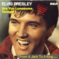 Elvis Presley - Are You Lonesome Tonight (Laugh V.)/From A Jack To A King  (RCA 196)